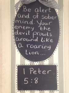 Be alert and of sober mind. Your enemy the devil prowls around like a roaring lion.